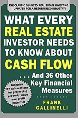 What Every Real Estate Investor Needs to Know About Cash Flow, by Frank Gallinelli
