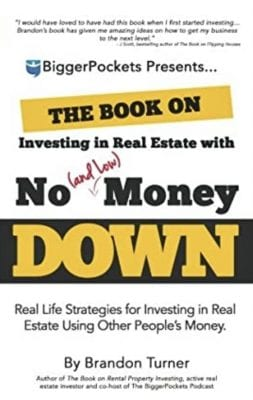 The Book on Investing In Real Estate with No (and Low) Money Down, by Brandon Turner