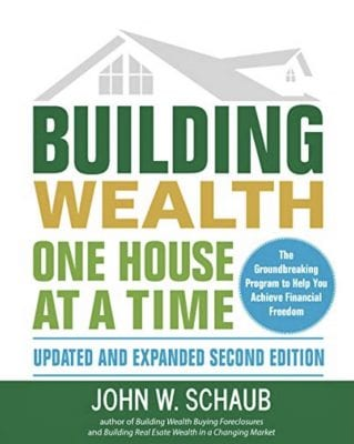Building Wealth One House at a Time, by John W Schaub