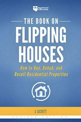 The Book on Flipping Houses, by J. Scott